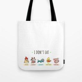 I DON'T EAT ANIMALS Tote Bag