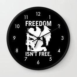 Freedom Isn't Free Wall Clock