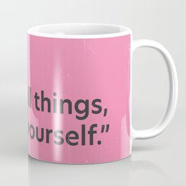 Above all things, respect yourself. Pythagoras Coffee Mug