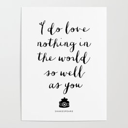 I Do Love Nothing in the World So Well as You monochrome typography poster design home wall decor Poster