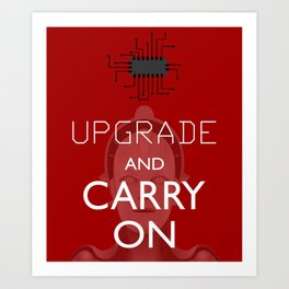 Upgrade and Carry On Art Print