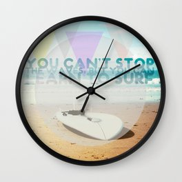 you can't stop the waves, but you can learn to surf Wall Clock