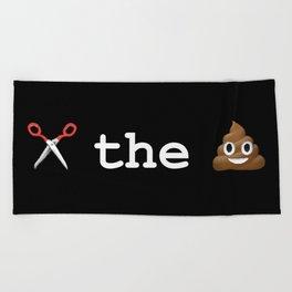 cut the shit Beach Towel