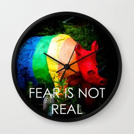 Fear Is Not Real Wall Clock