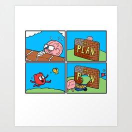 Brain Plan Heart In A Relationship Gift Art Print