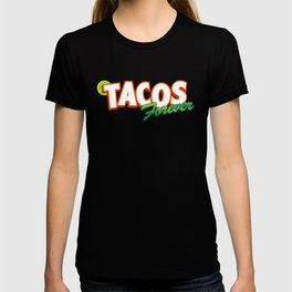 Tacos forever T-shirt