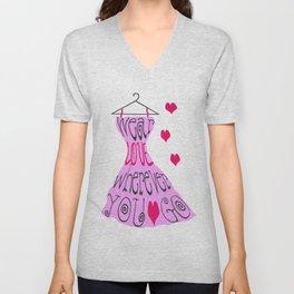 Wear Love Wherever You Go (Pink) Unisex V-Neck