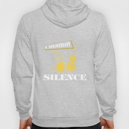 Drummer T-Shirt I Destroy Silence Funny Musician Gift Tee Hoody