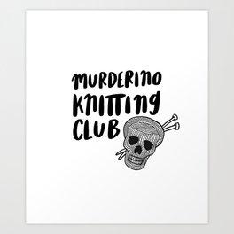 Murderino knitting club Art Print