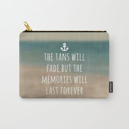 Tans Will Fade Travel Quote Carry-All Pouch