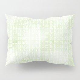 tina tina tina Pillow Sham