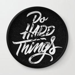 Do Hard Things Wall Clock