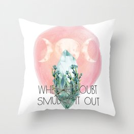 When in doubt, smudge it out Throw Pillow