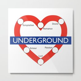 Love Underground Metal Print