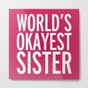 World's Okayest Sister Funny Quote by envyart