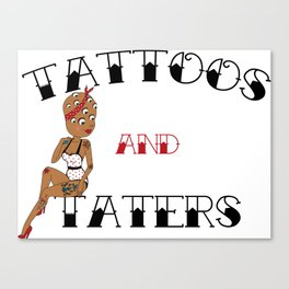 Tattoos & Taters Canvas Print
