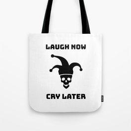 Laugh Now Tote Bag