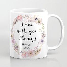 I AM WITH YOU ALWAYS Coffee Mug