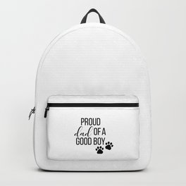 Proud dad of a good boy print with dog paws Backpack