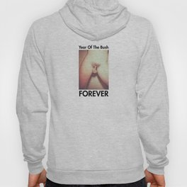 Year Of The Bush... FOREVER Hoody