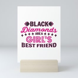 Black Diamonds Girl's Best Friend Gift Mini Art Print