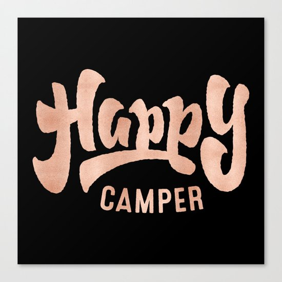 HAPPY CAMPER Rose Gold on Black Canvas Print