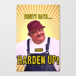 Fruity Says....HARDEN UP Canvas Print
