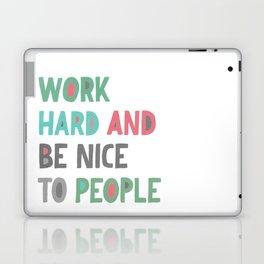 Work Hard and Be Nice Laptop & iPad Skin