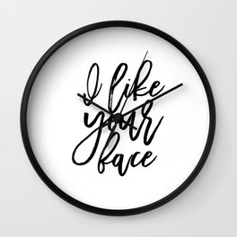I Love Your Face, Love Quote,Love Sign,Gift For Her,Quote Printable, Wife Gift,Valentines Day Wall Clock