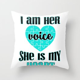 Special Needs Mom Gift I Am Her Voice She is my Heart Special Needs Throw Pillow