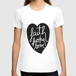 Faith, Hope, love - Black T-shirt