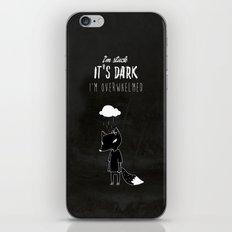I'm Stuck. It's Dark. I'm Overwhelmed. iPhone & iPod Skin