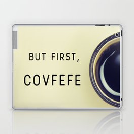 But First, Covfefe Laptop & iPad Skin