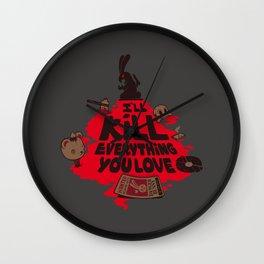 I'll Kill Everything You Love Wall Clock
