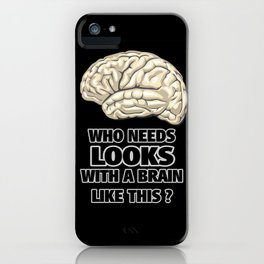 Funny Who Needs Looks black and white iPhone Case