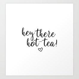 Hot-tea Quote Art Print