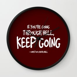 Going Through Hell Quote - Churchill Wall Clock