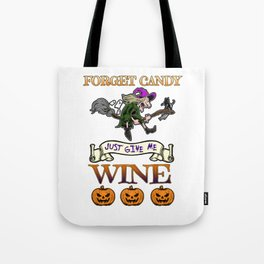 Halloween Costume Forget Candy Just Give Me Wine Gift Tote Bag