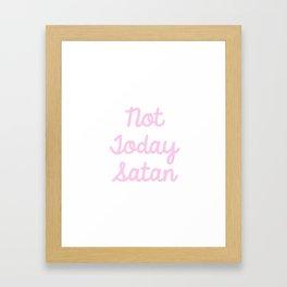 Not Today Satan Pink Framed Art Print