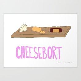 Cheesebort Art Print