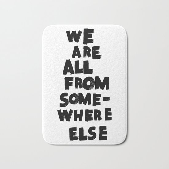 we are all from somewhere else Bath Mat