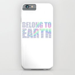 Belong to earth in holographic foil-look iPhone Case