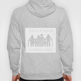 Great for all occassions Inclusion Tee A Christian Virtue Hoody