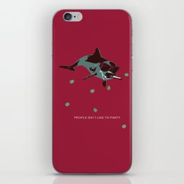 People Say I Like to Party iPhone Skin