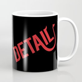 The Devil Is In The Detail Coffee Mug