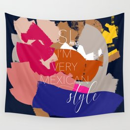Si I'm very Mexican style Wall Tapestry