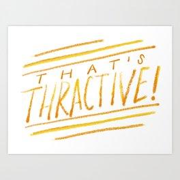 Thractive Art Print