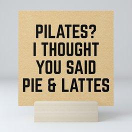 Pie & Lattes Funny Quote Mini Art Print