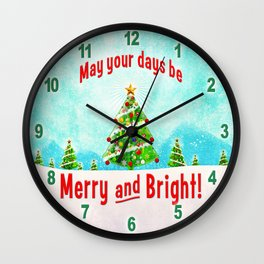 May Your Days Be Merry and Bright! Wall Clock