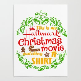 This Is My Hallemark Christmas Movie Watch Shirt Poster